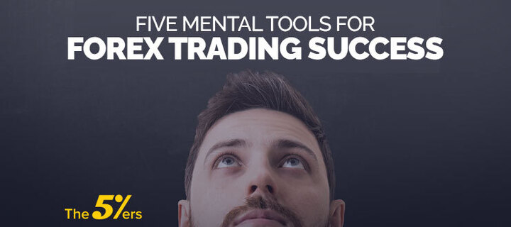 5 Mental Tools for Forex Trading Success