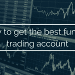 How to Get The Best Funded Trading Accounts?