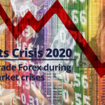 Why Trading Forex Is Preferred During A Financial Markets Crisis (2020)