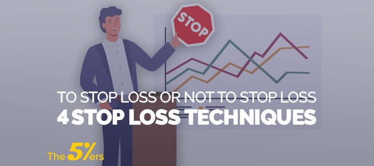 To Stop Loss or Not To Stop Loss - 4 Stop Loss Techniques