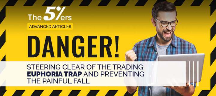 Steering Clear of the Trading Euphoria Trap and Preventing the Painful Fall