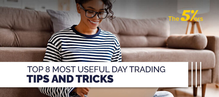 Top 8 Most Useful Day Trading Tips And Tricks