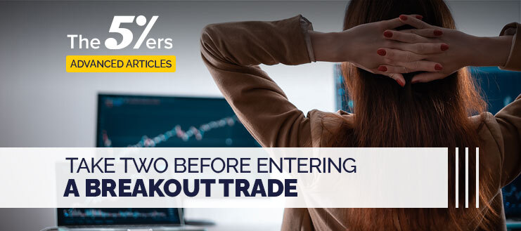 Breakout Trading - Take Two Before Entering a Breakout Trade