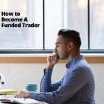 Funded Trading - How to Become A Funded Trader