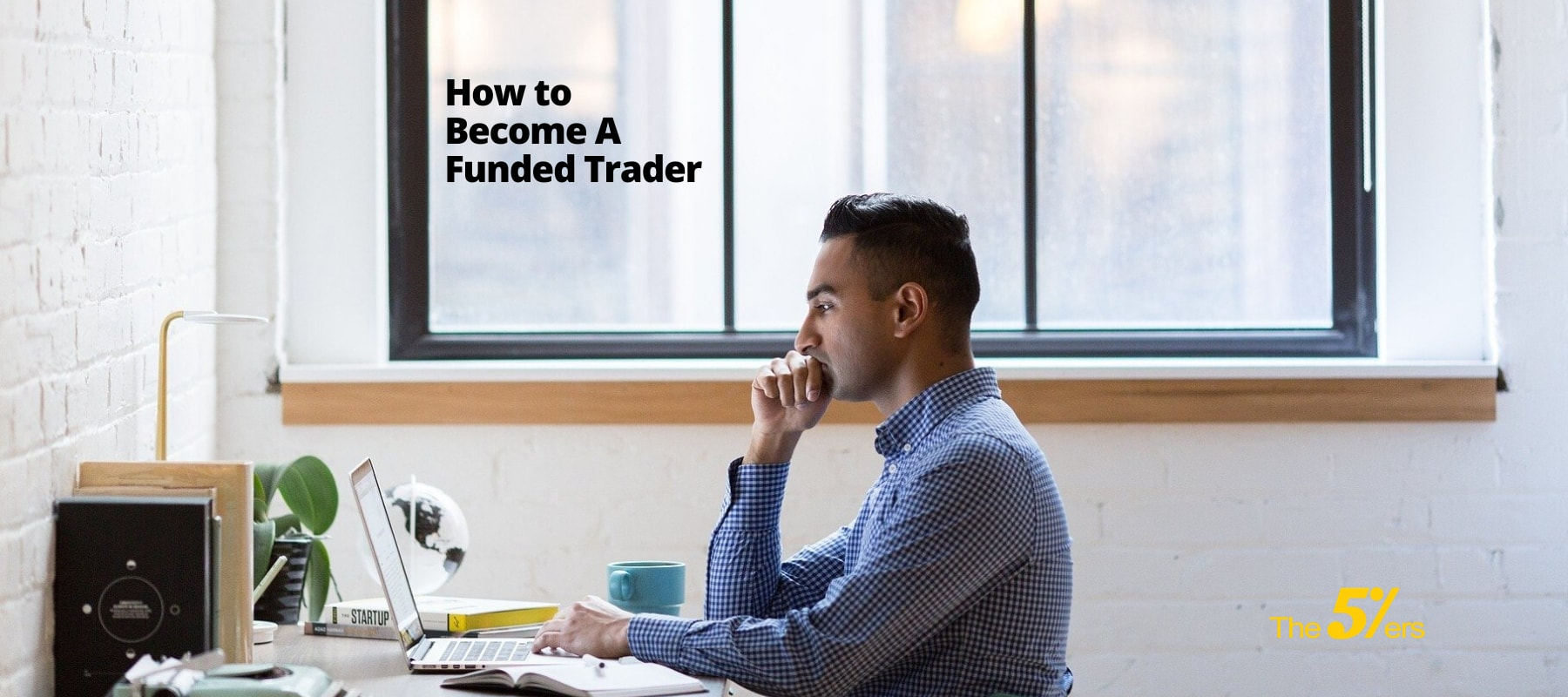 Funded Trading – How to Become A Funded Trader