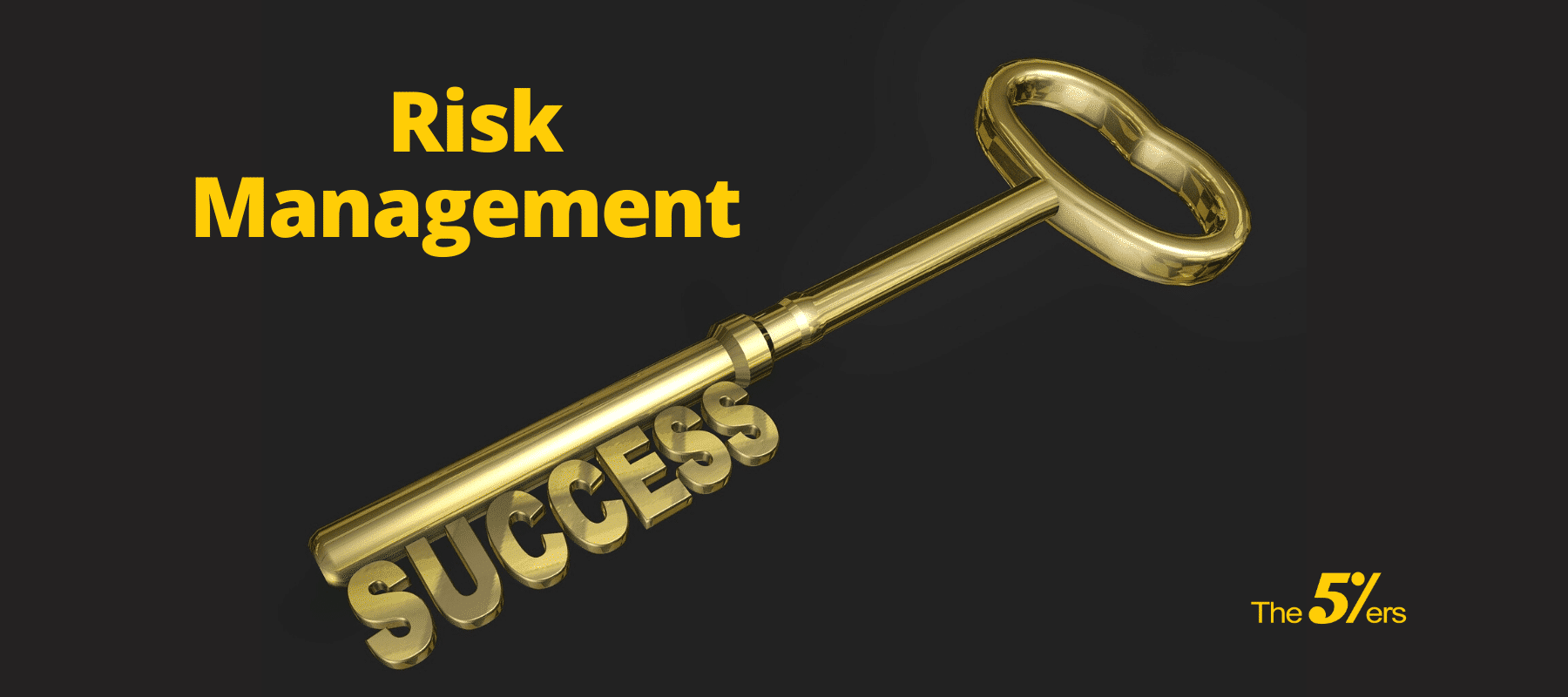 Why Risk Management is Your Key to Success as a Prop Trader