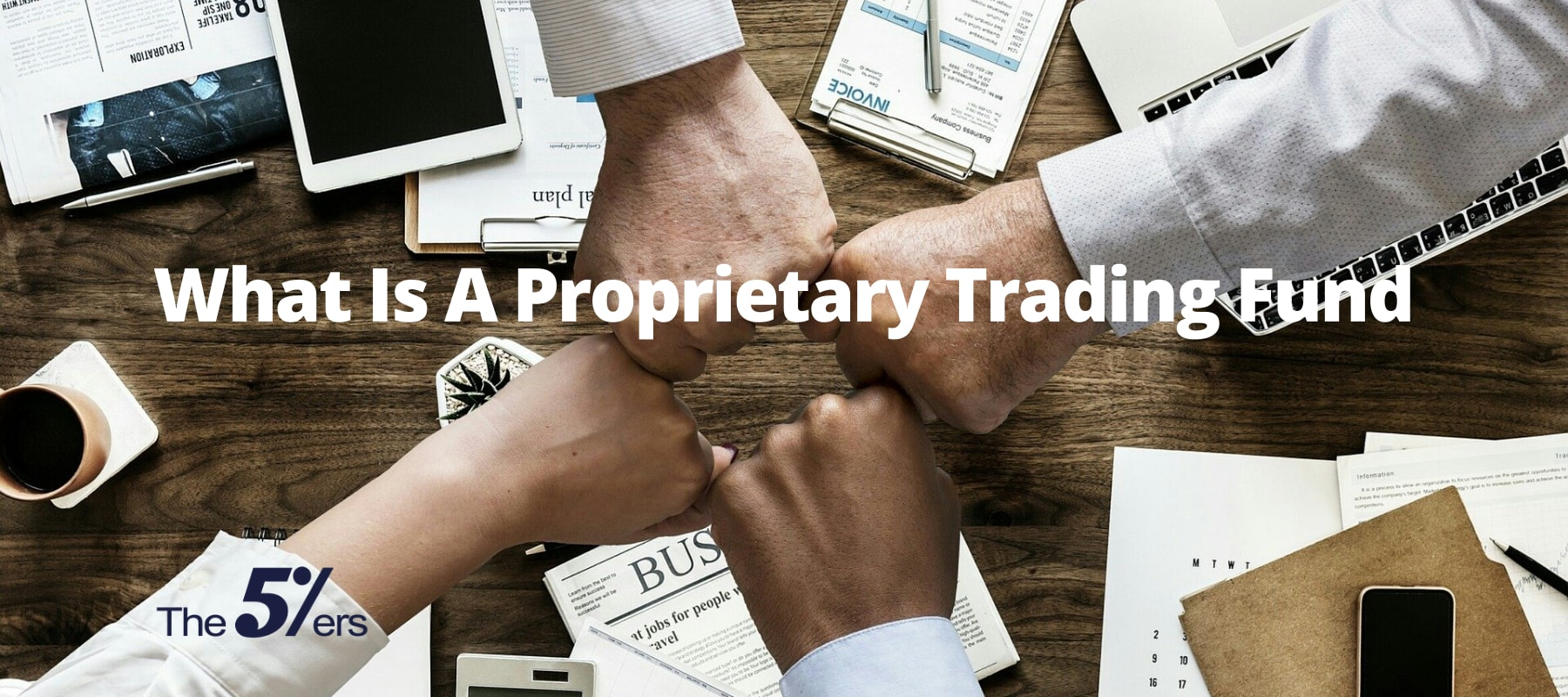 what is prop trading fund - proprietary trading fund & why it becomes popular among traders