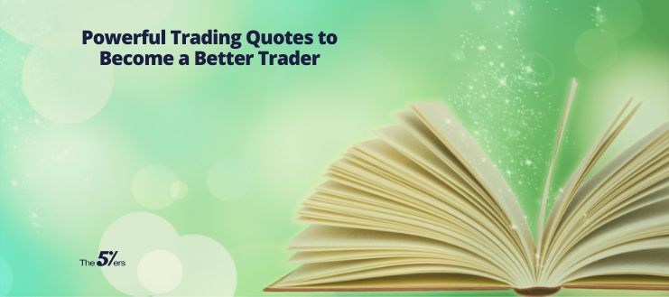 Powerful Trading Quotes That Will Inspire You to Be a Better Trader
