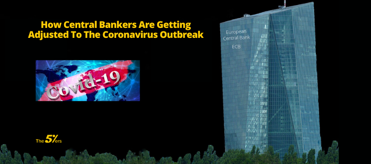 How Central Bankers Are Getting Adjusted To The Coronavirus Outbreak