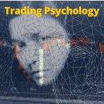 The Trading Psychology of Your Emotions to Master Your Trades