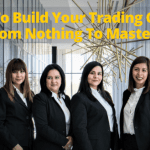 How To Build Your Trading Career From Nothing To Mastery (1)