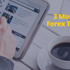 The 3 Most Essential Forex Trading News