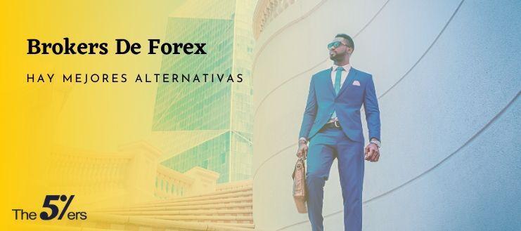 Brokers De Forex - Hay Mejores Alternativas