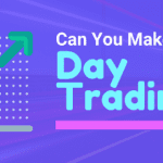 Can You Make a Living Day Trading? - Day Trading for Beginners