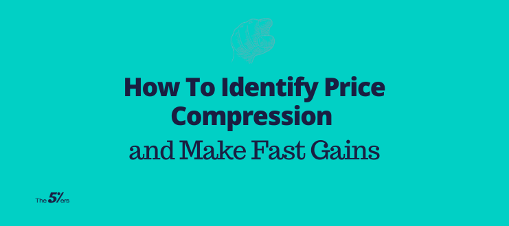 How To Identify Price Compression and Make Fast Gains
