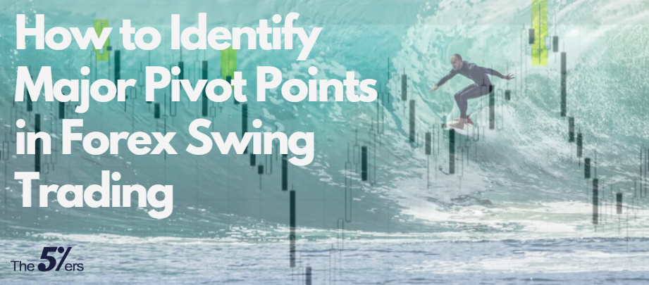 How to Identify Major Pivot Points in Forex Swing Trading