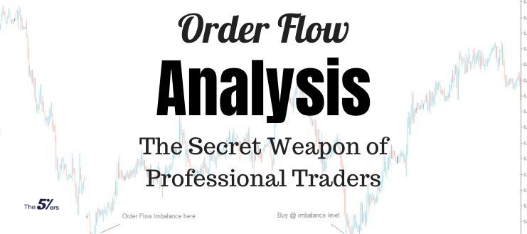 Order Flow Analysis – The Secret Weapon of The Professional Traders