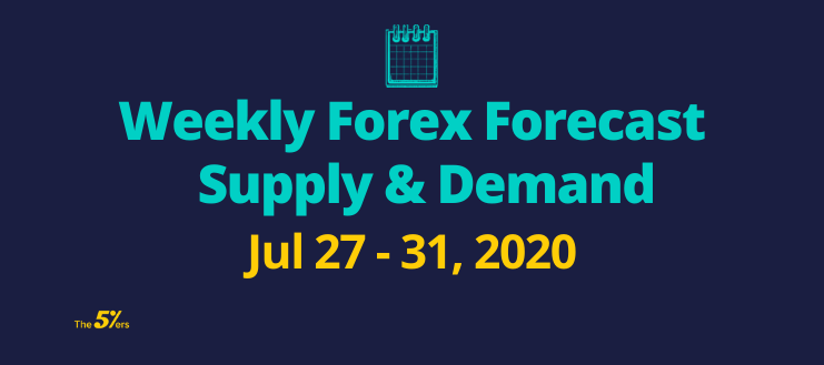 Weekly Forex Forecast Supply & Demand Jul 27 - 31, 2020