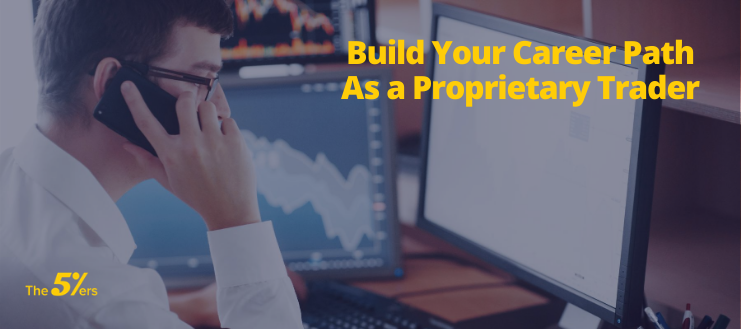 Build Your Career Path As a Proprietary Trader