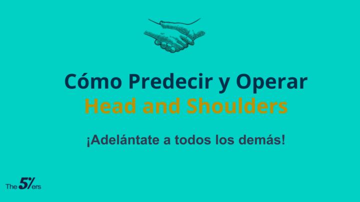 Cómo Predecir y Operar el Patrón Cabeza y Hombros (Head and Shoulders) en Forex