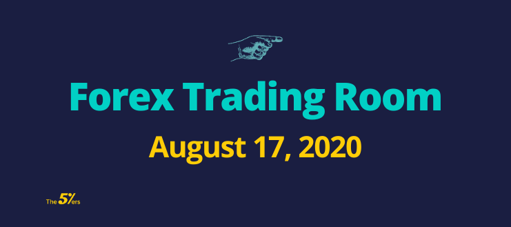 Forex Trading Room August 17, 2020
