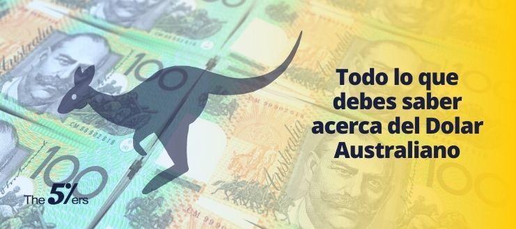 Todo lo que debes saber acerca del Dolar Australiano