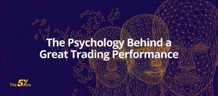 The Psychology Behind a Great Trading Performance