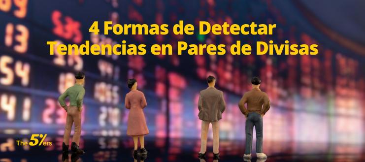 4 Formas de Detectar Tendencias en Pares de Divisas