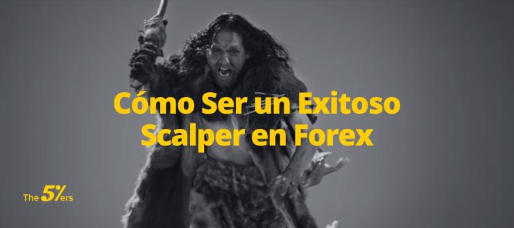 Cómo Ser un Exitoso Scalper en Forex