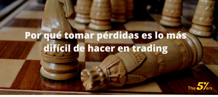 Por qué tomar pérdidas es lo más difícil de hacer en trading