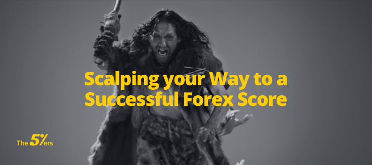 Scalping your Way to a Successful Forex Score