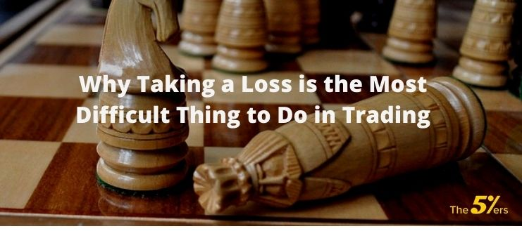 Why Taking a Loss is the Most Difficult Thing to Do in Trading