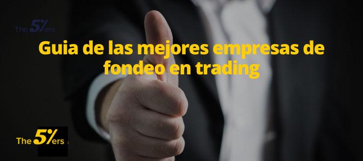 Guia de las mejores empresas de fondeo en trading