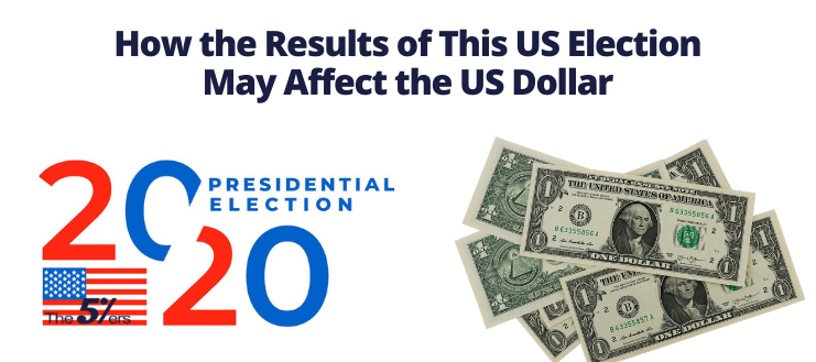 How the Results of This US Election May Affect the US Dollar