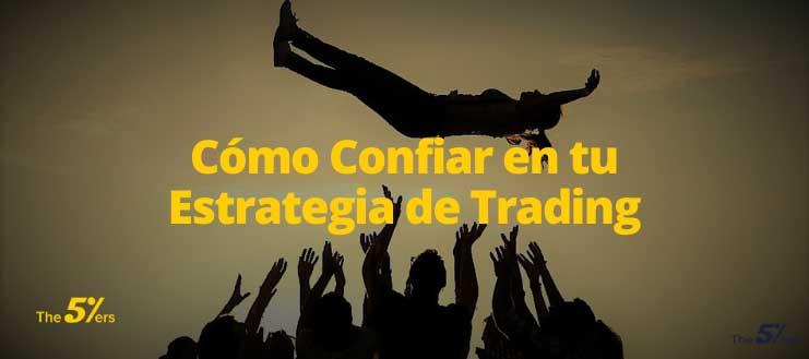 Cómo Confiar en tu Estrategia de Trading