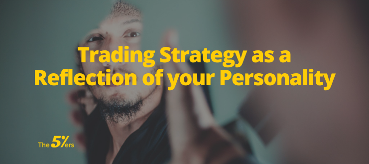 Trading Strategy as a Reflection of your Personality