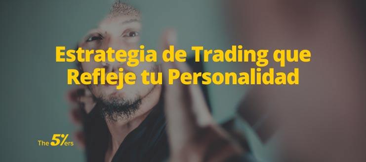 Estrategia de Trading que Refleje tu Personalidad