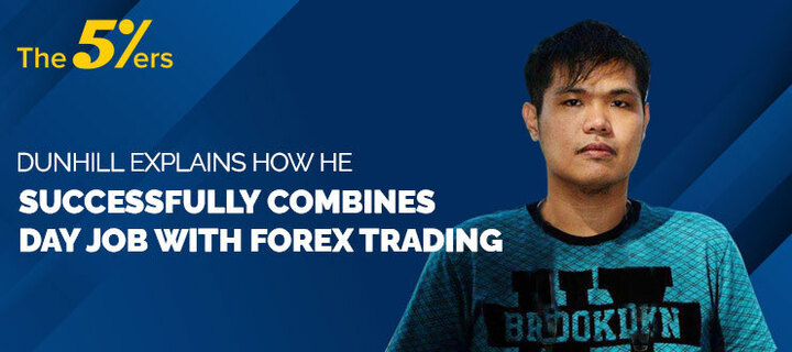 Dunhill explains how he successfully combines his day job with Forex using correct risk management