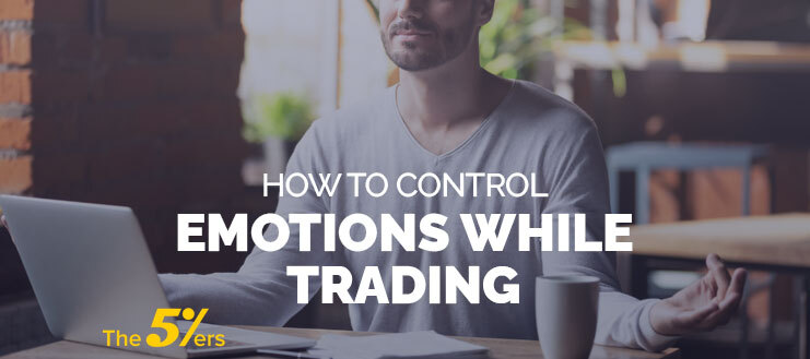 How to Control Emotions while Trading - Strategies and Techniques to Help You Gain Control