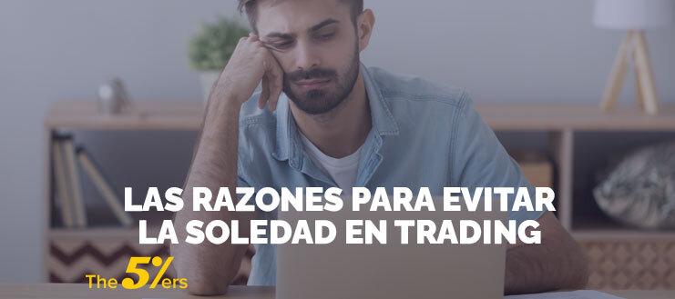 Las Razones Para Evitar la Soledad en Trading