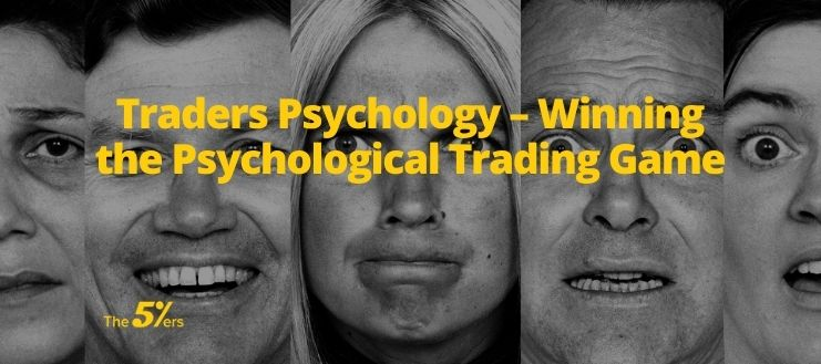 Traders Psychology – Winning the Psychological Trading Game - forex