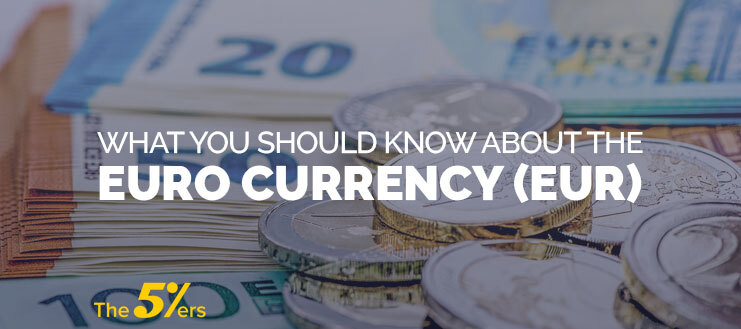 The Euro - What You Should Know About the Euro Currency (EUR) in 2021