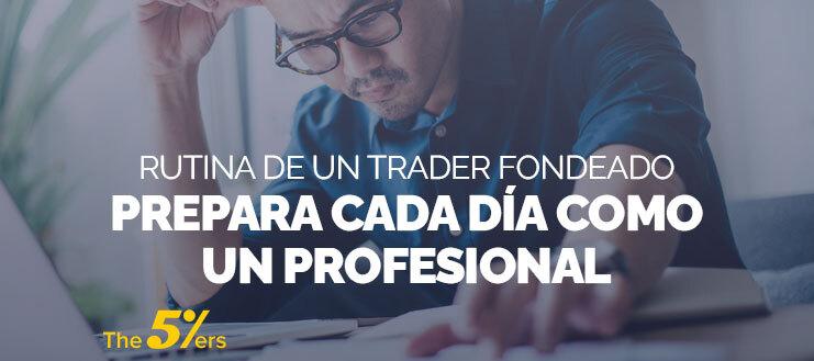 Rutina de un Trader Fondeado | Prepara Cada día Como un Profesional