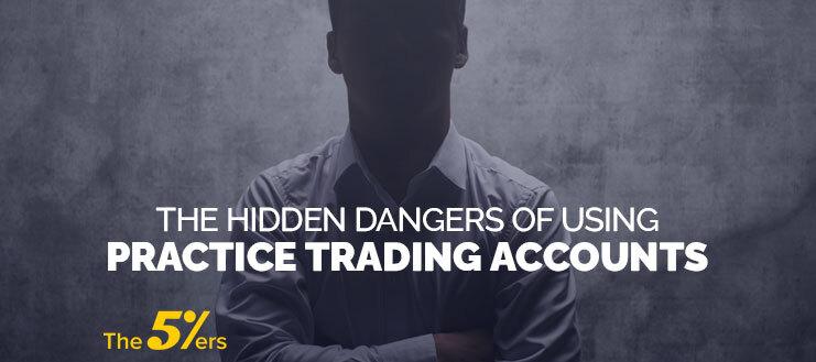 The Hidden Dangers of Using Practice Trading Accounts