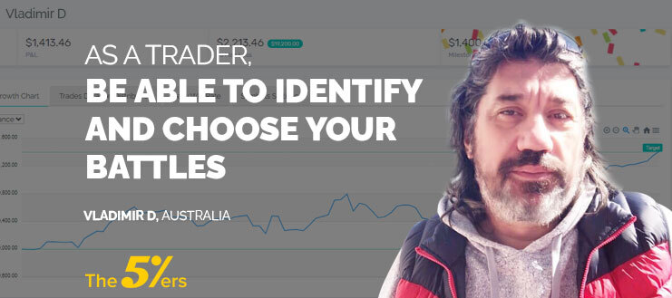 As a Trader, Be Able to Identify and Choose Your Battles