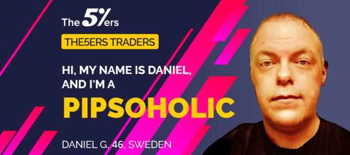 Hi, My Name is Daniel, And I'm A Pipsoholic
